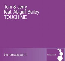 Tom & Jerry feat. Abigal Bailey - Touch me